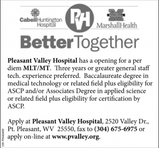 MLT/MT, Pleasant Valley Hospital, Point Pleasant, WV