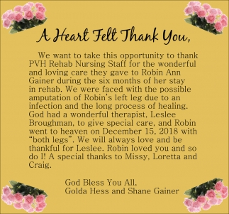 Thank You PVH Rehab Nursing Staff for the care to Robbin Ann Gainer