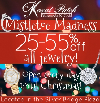 25-55% all Jewelry! - Open every day until Christmas!